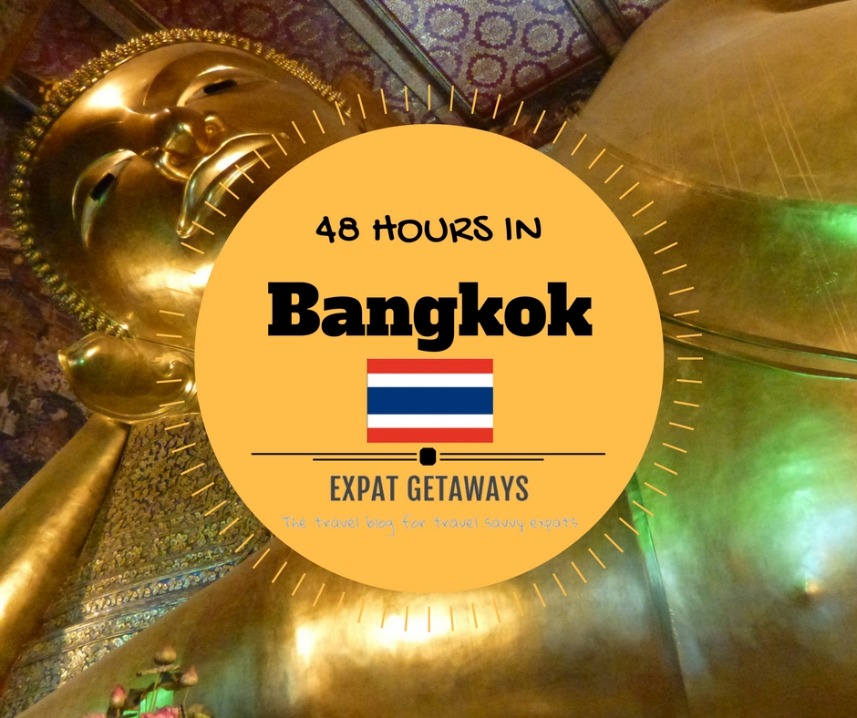 48 Hours Layover Bangkok